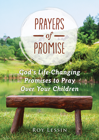 Keywords roy lessin christianbook prayers of promise gods life changing promises to pray over your children and grandchildren fandeluxe Gallery