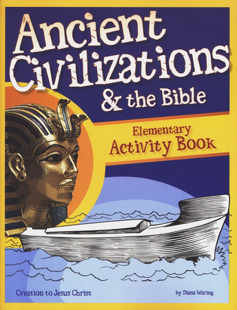 Ancient civilizations the bible elementary activity book ancient civilizations the bible elementary activity book edited by gary vaterlaus by diana waring 9781600921728 christianbook fandeluxe Images