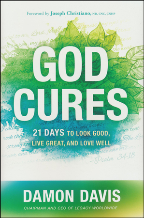 God cures 21 days to look good live great and love well damon god cures 21 days to look good live great and love well damon davis 9781629995083 christianbook fandeluxe Gallery