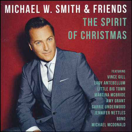 The spirit of christmas michael w smith friends the spirit of christmas michael w smith friends christianbook fandeluxe PDF