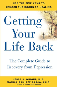 Getting Your Life Back  -     By: Jesse Wright, Monica Ramirez Basco