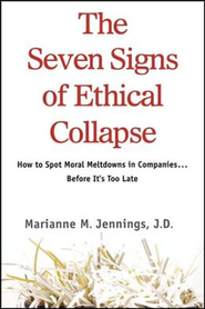 The Seven Signs of Ethical Collapse   -     By: Marianne M. Jennings