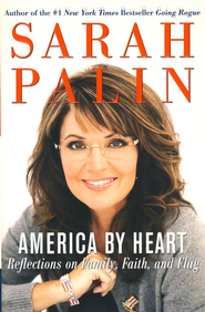 America by Heart: Reflections on Family, Faith and Flag   -     By: Sarah Palin