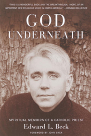 God Underneath  -     By: Edward L. Beck