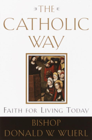The Catholic Way      -     By: Donald Wuerl