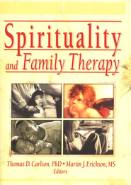 Spirituality and Family Therapy   -     Edited By: Martin J. Erickson     By: Thomas Carlson