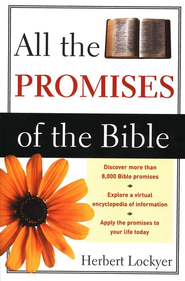 All the Promises of the Bible   -     By: Herbert Lockyer