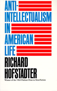 Anti-Intellectualism in America   -     By: Richard Hofstadter