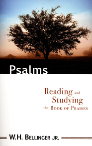 Psalms: Reading & Studying the Book of Praises   -     By: W.H. Bellinger
