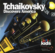 Tchaikovsky Discovers America       - Audiobook on CD         -     By: Classical Kids