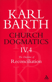 Church Dogmatics IV.4 The Doctrine of Reconciliation Baptism as the Foundation for Christian Life (Fragment)  -     By: Karl Barth