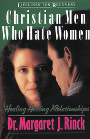 Christian Men Who Hate Women: Healing Hurting Relationships   -     By: Margaret Rinck