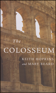 The Colosseum  -     By: Keith Hopkins, Mary Beard