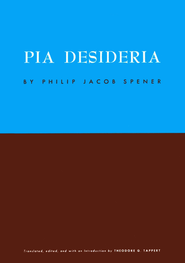 Pia Desideria   -     By: Philip Jacob Spener