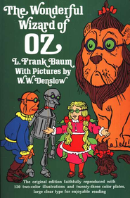 The Wonderful Wizard of OZ   -     By: L. Frank Baum     Illustrated By: W.W. Denslow