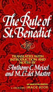 The Rule of St. Benedict   -     By: Anthony C. Meisel, M.L. del Mastro