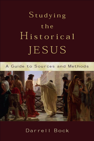 Studying the Historical Jesus: A Guide to Sources and Methods - eBook  -     By: Darrell L. Bock