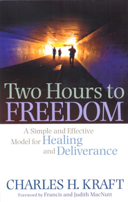 Two Hours to Freedom: A Simple and Effective Model for Healing and Deliverance - eBook  -     By: Charles H. Kraft
