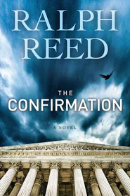 The Confirmation: A Novel - eBook  -     By: Ralph Reed