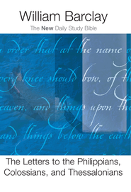 The Letters to the Philippians, Colossians, and Thessalonians - eBook  -     By: William Barclay