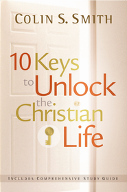 10 Keys to Unlock the Christian Life - eBook  -     By: Colin S. Smith