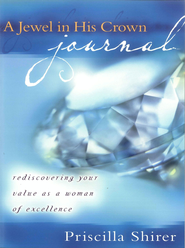 A Jewel in His Crown Journal: Rediscovering Your Value as a Woman of Excellence - eBook  -     By: Priscilla Shirer