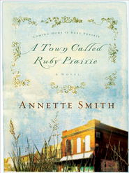 A Town Called Ruby Prarie - eBook Coming Home To Ruby Prairie Series #1  -     By: Annette Smith