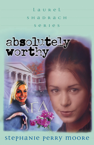 Absolutely Worthy - eBook The Laurel Shadrach Series #4  -     By: Stephanie Perry Moore