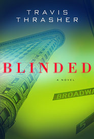 Blinded - eBook  -     By: Travis Thrasher