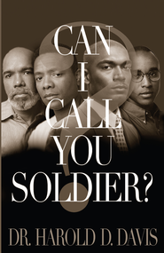 Can I Call You Soldier? - eBook  -     By: Dr. Harold D. Davis