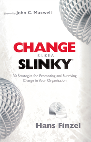 Change is Like a Slinky: 30 Strategies for Promoting and Surviving Change in Your Organization - eBook  -     By: Hans Finzel
