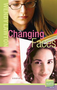 Changing Faces - eBook  -     By: Wendy Lawton