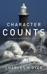 Character Counts: The Power of Personal Integrity - eBook  -     By: Charles Dyer