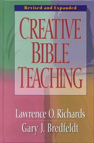 Creative Bible Teaching - eBook  -     By: Lawrence O. Richards, Gary J. Bredfeldt