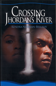 Crossing Jhordan's River - eBook  -     By: Kendra Norman-Bellamy