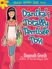 Danika's Totally Terrible Toss - eBook  -     By: Dannah Gresh