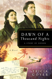 Dawn of a Thousand Nights: A Story of Honor - eBook World War II Liberators Series #4  -     By: Tricia Goyer