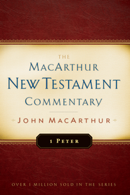1 Peter: The MacArthur New Testament Commentary -eBook  -     By: John MacArthur