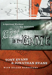 Get in the Game: A Spiritual Workout For Athletes - eBook  -     By: Tony Evans, Jonathan Evans, Dillon Burroughs