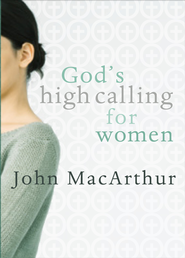 God's High Calling for Women - eBook  -     By: John MacArthur