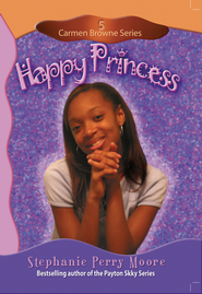Happy Princess - eBook  -     By: Stephanie Perry Moore