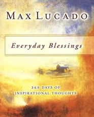 Everyday Blessings  -     By: Max Lucado