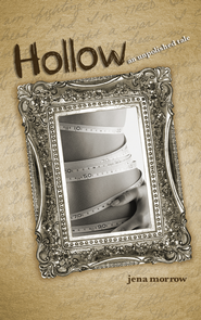 Hollow: An Unpolished Tale - eBook  -     By: Jena Morrow