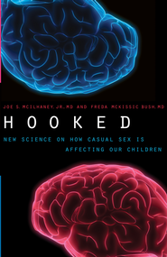 Hooked: New Science on How Casual Sex is Affecting Our Children - eBook  -     By: Joe S. McIlhaney Jr. M.D., Freda McKissic Bush M.D.