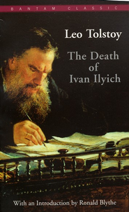 The Death of Ivan Ilyich   -     By: Leo Tolstoy, Lynn Solotaroff, Ronald Blythe