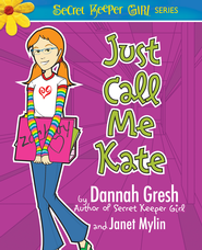 Just Call Me Kate - eBook  -     By: Dannah Gresh, Janet Mylin
