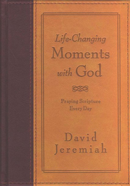 Life-Changing Moments with God: Praying Scripture Every Day  -     By: Dr. David Jeremiah