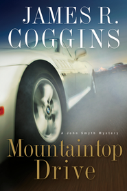 Mountaintop Drive - eBook John Smyth Mystery Series #3  -     By: James R. Coggins