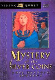 Mystery of the Silver Coins - eBook Viking Quest Series #2  -     By: Lois Walfrid Johnson