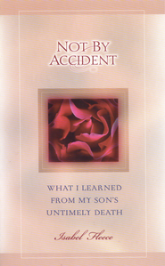 Not By Accident: What I Learned From My Son's Untimely Death - eBook  -     By: Isabel Fleece